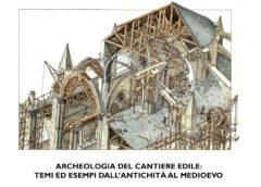 ARCHEOLOGIA DEL CANTIERE EDILE: TEMI ED ESEMPI DALL'ANTICHITÀ AL MEDIOEVO
