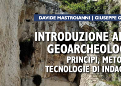 Introduzione alla Geoarcheologia. Principi, Metodi e tecnologie di indagine